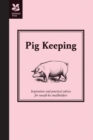Pig Keeping : Inspiration and practical advice for would-be smallholders - eBook