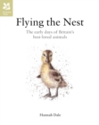 Flying the Nest : The Early Days of Britain's Best-Loved Animals - Book