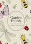 Garden Friends (2016 edition) : Plants, animals and wildlife that are good for your garden - Book