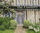 A Cottage in the Country : Inspirational Hideaways - Book