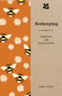 Beekeeping : Inspiration and Practical Advice for Beginners - Book