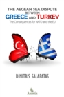 The Aegean Sea Dispute between Greece and Turkey : The Consequences for NATO and the EU - eBook
