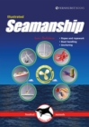 Illustrated Seamanship - Ropes and ropework, Boat handling, Anchoring 2e - Book