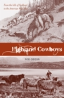 Highland Cowboys : From the Hills of Scotland to the American Wild West - eBook