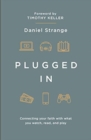 Plugged In : Connecting your faith with what you watch, read, and play - Book