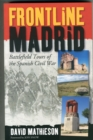 Frontline Madrid : Battlefield Tours of the Spanish Civil War - Book