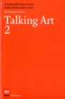 Talking Art 2 : Art Monthly Interviews with Artists Since 2007 2 - Book