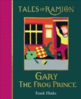 Gary the Frog Prince : Book 11 in Tales of Ramion - Book