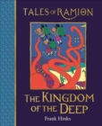 The Kingdom of the Deep : Book 13 in Tales of Ramion - Book