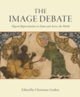 The Image Debate : Figural representation in Islam and across the world - Book