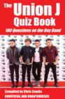 The Union J Quiz Book : 100 Questions on the Boy Band - eBook