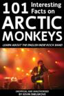 101 Interesting Facts on Arctic Monkeys : Learn About the English Indie Rock Band - eBook