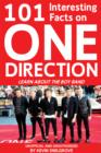 101 Interesting Facts on One Direction : Learn About the Boy Band - eBook