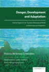 Danger, Development and Adaptation : Seminal Papers on the Dynamic-Maturational Model of Attachment and Adaptation - Book