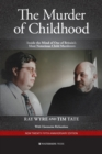 The Murder of Childhood : Inside the Mind of One of Britain's Most Notorious Child Murderers - Book