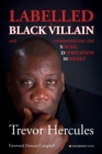 Labelled a Black Villain : and Understanding the Social Deprivation Mindset - Book