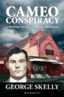 The Cameo Conspiracy : A Shocking True Story of Murder and Injustice - Book
