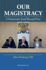 Our Magistracy : A Democratic Jewel Beyond Price - Book