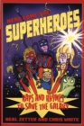 Here Come the Superheroes : Raps and Rhymes to Save the Galaxy - Book