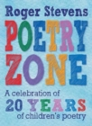 The Poetry Zone : A Celebration of 20 Years of children's poetry - Book