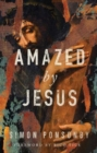 Amazed by Jesus - Book