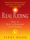 Real Riding : How to Ride in Harmony with Horses - eBook