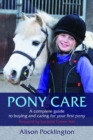 Pony Care : A complete guide to buying and caring for your first pony - eBook