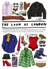 The Look Of London : An Illustrated Guide to the City's Most Influential Fashion - Book