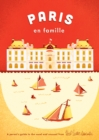Paris En Famille : A Parent's Guide to the Usual and Unusual - Book