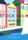 A Stockholm Interlude : A Guide to the Usual and Unusual - Book