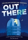 Out There: The Solar System for Tourists - Book