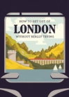 How to Get Out of London Without Really Trying - Book