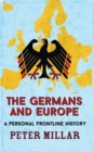The Germans and Europe : A Personal Frontline History - Book