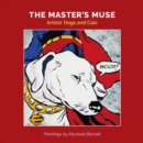 The Master's Muse: Artists' Cats and Dogs - Book
