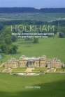 Holkham : The Social, Architectural and Landscape History of a Great English Country House - Book