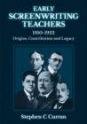 Early Screenwriting Teachers 1910-1922 : Origins, Contribution and Legacy - Book