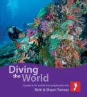 Diving the World : A guide to the world's most popular dive sites - eBook