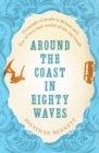 Around the Coast in Eighty Waves - Book
