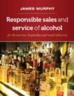 Responsible Sales, Service and Marketing of Alcohol : for the tourism, hospitality and retail industries - eBook