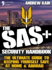 The SAS+ Security Handbook : The Ultimate Guide to Keeping Yourself Safe at Home & Abroad - eBook