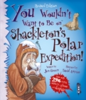 You Wouldn't Want To Be On Shackleton's Polar Expedition! - Book