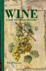 Wine : A Very Peculiar History - Book