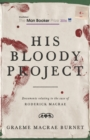 His Bloody Project : Documents relating to the case of Roderick Macrae - eBook