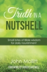Truth in a Nutshell : Small Bites of Wisdom for Daily Nourishment - Book