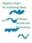 Daphne Oram - An Individual Note of Music, Sound and Electronics - Book