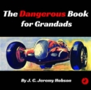 The Dangerous Book for Grandads - Book