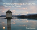 Photographing Landscape Whatever the Weather - Book