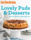 Good Housekeeping Lovely Puds & Desserts : Delicious dishes to make right now - eBook