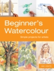 Beginner's Watercolour : Simple projects for artists - Book