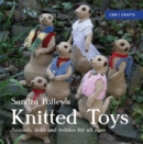 Knitted Toys : Animals, dolls and teddies for all ages - eBook